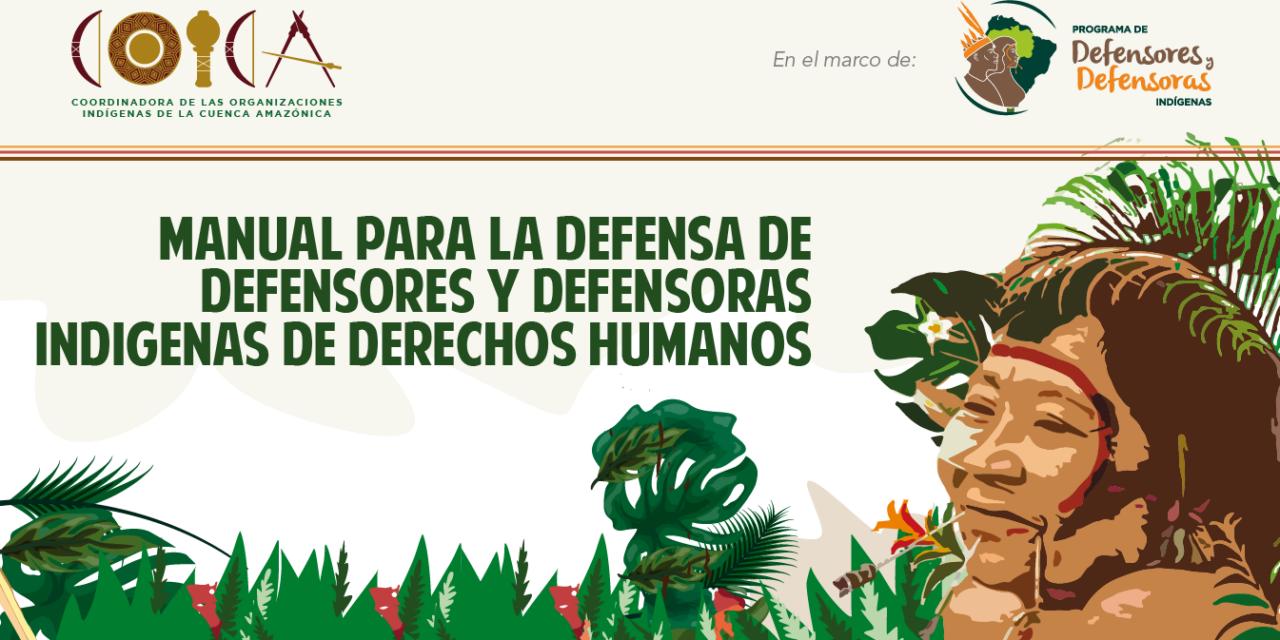Manual para la Defensa de Defensores y Defensoras Indígenas de Derechos Humanos
