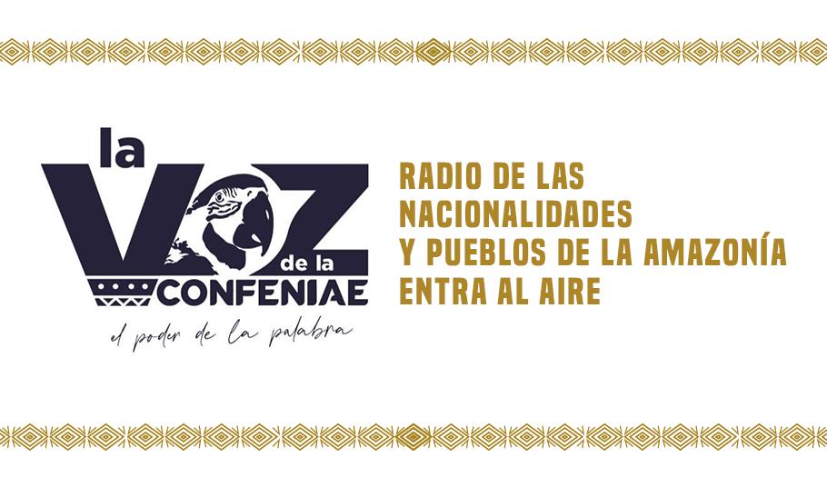 """""""La Voz de la CONFENIAE"""", un instrumento de lucha y resistencia"""