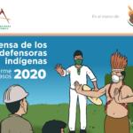en defensa de los y las defensoras indígenas: Informe de casos 2020